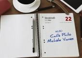 22, v'là, un changement de date pour le  Café Philo du mois de mai